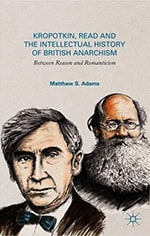 Kropotkin, Read, and the Intellectual History of British Anarchism book cover