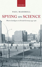 Spying on Science: Western Intelligence in Divided Germany, 1945-1961