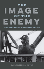 The Image of the Enemy: Intelligence Analysis of Adversaries since 1945 book cover