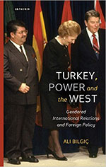Turkey, Power and the West: Gendered International Relations and Foreign Policy book cover