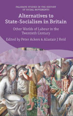 Alternatives to State Socialism in Britain: Other Worlds of Labour in the Twentieth Century book cover