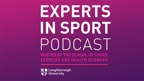 Loughborough University has officially launched it's new 'Experts in Sport' podcast, led by the School of Sport, Exercise and Health Sciences.