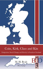 Coin, Kirk, Class & Kin: Emigration, Social Change and Identity in Southern Scotland